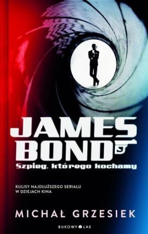 James Bond szpieg którego kochamy - Grzesiek Michał